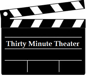 thirty minute theater